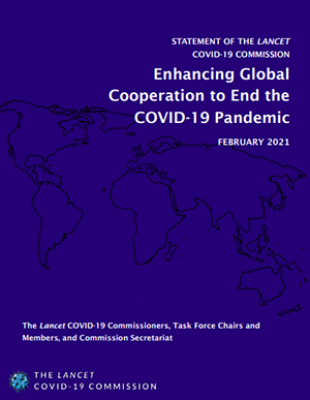 Enhancing Global Cooperation to End the COVID-19 Pandemic: Statement of the Lancet COVID-19 Commission