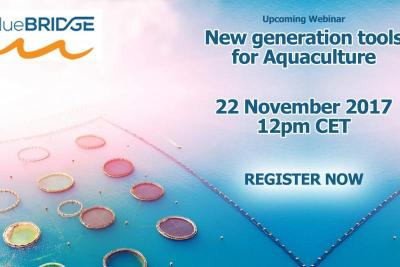 JOIN THE BLUEBRIDGE WEBINAR: NEW  GENERATION TOOLS FOR AQUACULTURE